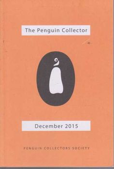 The Penguin Collector December 2015 - Number 85, Penguin Collectors Society