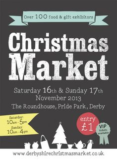 Derbyshire Christmas Market 16th & 17th November The Roundhouse, Pride Park, Derby Over 100 handpicked food & gift exhibitors http://derbyshirechristmasmarket.co.uk/