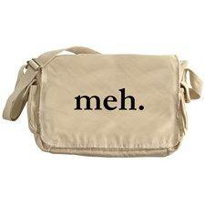 """Meh"" Messenger Bag for"