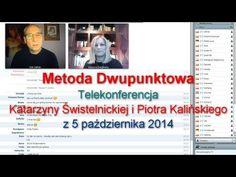 Metoda Dwupunktowa - telekonferencja Katarzyny Świstelnickiej i Piotra K...
