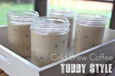 cold brew coffee- I am looking for inexpensive ways to meet my fancy coffee fix.  Will be trying this as soon as I find a coffee toddy...