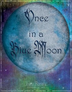 """""""Once in a Blue Moon.""""A blue moon is full moon that occurs as the second full moon in a given month. Blue moons are not typically blue in colour.The next blue moon will appear on May Sun Moon Stars, Sun And Stars, Print Moon, Moon Quotes, Behind Blue Eyes, Moon Dance, Moon Shadow, Southern Sayings, Southern Belle"""