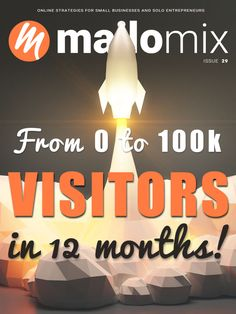 Mailomix Newsletter - From Zero To Visitors In 12 Months Weekly Newsletter, News Sites, Case Study, 12 Months, Seo, Entrepreneur, The 100, Business, Cover