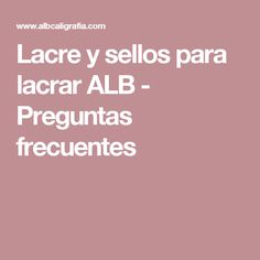Lacre y sellos para lacrar ALB - Preguntas frecuentes