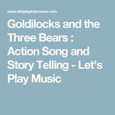 Goldilocks and the Three Bears : Action Song and Story Telling - Let's Play Music