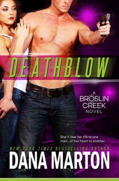 Deathblow (Broslin Creek, book by Dana Marton - book cover, description, publication history. Date, Movie Of The Week, Book Nooks, Losing Her, Romance Novels, Bestselling Author, Audio Books, Ebooks, Romantic