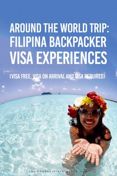 Around the World Trip: Filipina Backpacker Visa Experiences I'm planning to do an around-the-world trip, stepping on all continents (including Antarctica), while working-on-the-road, (as a yoga teacher, massage therapist, TEFL teacher and Professional Travel Blogger) before I turn 30. So, here are my backpacking and visa experiences since I started this journey in April 2013!