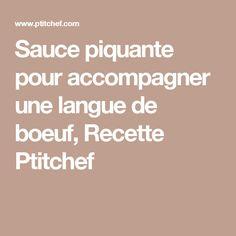 Sauce piquante pour accompagner une langue de boeuf, Recette Ptitchef