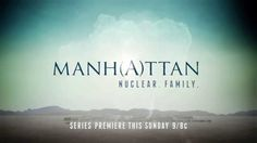 Watch the new extended trailer for WGN America drama MANHATTAN premiering this Sunday July 27: