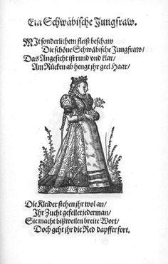 Ein Schwäbische Jungfraw.    Page from:  Im Frauwenzimmer Wirt vermeldt von allerley schönen Kleidungen vnnd Trachten der Weiber (= Frauen-Trachtenbuch), Getruckt zu Franckfurt am Mayn in Verlegung Sigmund Feyrabends, 1586