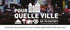 Pour quelle ville êtes-vous fait(e) ? Pour le savoir, faites le test, et laissez-vous guider ;)  http://lavilleideale.wix.com/quizz