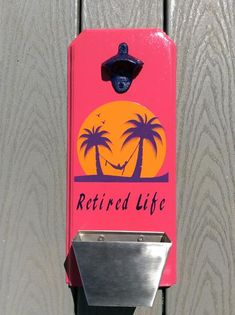Wall Mounted Bottle Opener | Retired Life - Hammock and Palm Trees