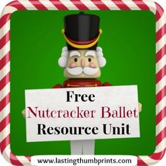 Free Nutcracker Resource Unit - Free printables, study guides, crafts, audio stories and more ranging from PreK-12 grades!