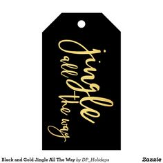"""Black and Gold Jingle All The Way Gift Tags - A chic personalized holiday sticker with festive script text """"Jingle all the way"""". The reverse side of the tag may be edited with your custom text or leave blank for a handwritten note or text. Great for party favors, home made treats, placing on gifts, or adding a bottle of wine when celebrating with friends or family. Sold at DP_Holidays on Zazzle."""