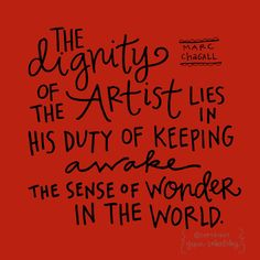 "Marc Chagall quote: printable PDF on etsy ""The dignity of the artist lies in his duty of keeping awake the sense of wonder in the world"" Marc Chagall, Artist Chagall, Great Quotes, Quotes To Live By, Me Quotes, Inspirational Quotes, Quotes On Art, Motivational, Artist Quotes"