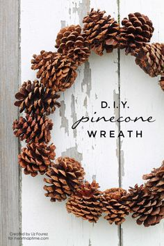DIY Pinecone Wreath Tannenzapfen Kranz DIY<br> DIY Pinecone Wreath by Liz Fourez for I Heart Nap Time Hello again, friends! Are you enjoying the holiday season so far? I've been busy decking the halls and baking cookies, but today I thought Noel Christmas, Winter Christmas, Christmas Wreaths, Christmas Decorations, Christmas Hacks, Xmas, Rustic Christmas, Halloween Wreaths, Elegant Christmas
