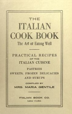 The Italian Cook Book : the Art of Eating Well ...