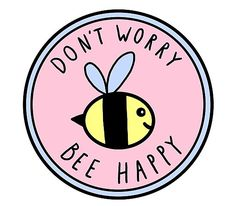 Monday Morning Quotes Discover Dont Worry Bee Happy Poster by Brittany Hefren Happy Stickers, Phone Stickers, Cool Stickers, Printable Stickers, Planner Stickers, Tumblr Png, Tumblr Stickers, Fashion Collage, Aesthetic Stickers