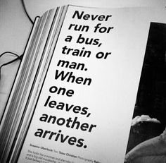 Never run for a bus...  #inspiration #motivation #wisdom #quote #quotes #life