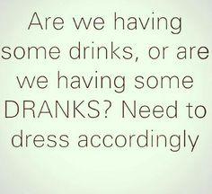 We be drankin