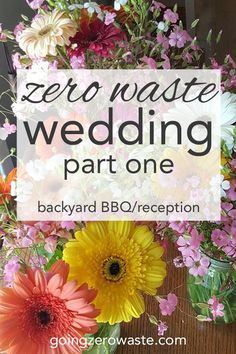 Zero waste wedding part one the backyard bbq/reception, find out how we kept this 50 person event waste free from www.goingzerowaste.com