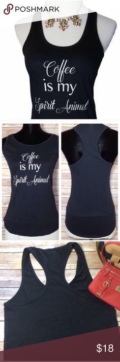 """Coffee is my spirit animal racerback tank NEW Cute racerback tank. Made with 100% cotton. M 32"""" bust / 26"""" shoulder to hem. These shirt are brand new from boutique but didn't come with tag. Measurements are taken laying flat without any stretch. Smoke and pet free home. Let me know if you have any questions. Have a great day. Iconic Legend Tops Tank Tops"""