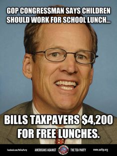 "Tea Party darling Rep. Jack Kingston (R-Ga.) has been doing his best to walk back his comments about requiring poor kids to work for their school meals so they can learn that there's no such thing as a ""free lunch"", but what he hasn't been so upfront about are all the free lunches he's been getting as a Congressman: free lunches to the tune of $4200."