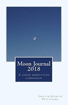 Moon Journal 2018: A lunar meditation companion by Ingvil... https://www.amazon.co.uk/dp/1974111423/ref=cm_sw_r_pi_dp_x_WWAGzb03PPGP1