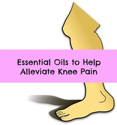 Essential oils to help knee pain. In our house, we use aromatic oils and other natural remedies for pain. We've found that they're so effective that we don't need anything else.