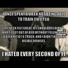 Truth be told, today I am going on 10 days without Jiu Jitsu and I feel worse than when I train