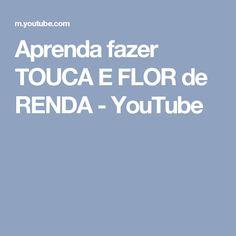 Aprenda fazer TOUCA E FLOR de RENDA - YouTube