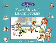 Lovely stories set in Scotland Childrens Book Shelves, Childrens Books, Katie Morag, Books To Read, My Books, Storybook Characters, Best Children Books, Story Setting, Bedtime Stories
