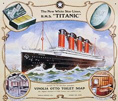 Advertisment for the Vinolia Otto Toilet Soap depicting, The New White Star Line, RMS Titanic. The Vinolia product, would be used onboard the Titanic, while at sea. Rms Titanic, Titanic Museum, Titanic Model, Titanic Sinking, Vintage Advertisements, Vintage Ads, Vintage Images, Vintage Makeup, Vintage Labels