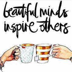 Beautiful minds inspire others..