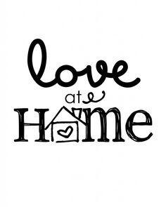 FREE PRINTABLE - love at home