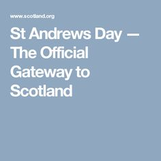 St Andrews Day — The Official Gateway to Scotland