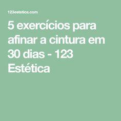 5 exercícios para afinar a cintura em 30 dias - 123 Estética