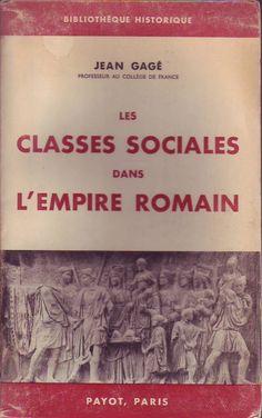 #histoire : Les Classes Sociales Dans l'empire Romain - Jean Gage. Payot / Bibliothèque historique, 11/1964. 488 pp. brochées.