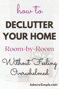 Step-by-step decluttering plan for you. Learn how to declutter your home room-by-room without feeling overwhelmed. Follow these decluttering tips to declutter fast. Minimalist Living Tips, Minimalist Kids, Declutter Your Mind, Clean Fridge, Making Life Easier, Feeling Overwhelmed, Organizing Your Home, Ways To Save Money, House Rooms