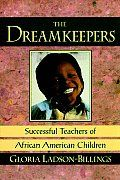 The Dreamkeepers by Glo Ladson Billings: Ladson-Billings portraits, interwoven with personal reflections, challenge readers to envision intellectually rigorous and culturally relevant classrooms that have the power to improve the lives of not just African American students but all children. Quality education remains an elusive dream for most African American children. Historically,...