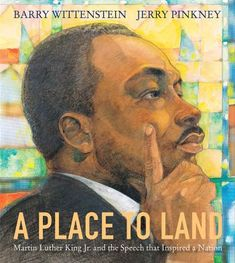Buy A Place to Land: Martin Luther King Jr. and the Speech That Inspired a Nation by Barry Wittenstein, Jerry Pinkney and Read this Book on Kobo's Free Apps. Discover Kobo's Vast Collection of Ebooks and Audiobooks Today - Over 4 Million Titles! Martin Luther King, Books About Kindness, Funny Books For Kids, Kids Book Club, Trade Books, King Jr, Children's Book Illustration, Illustrations, Book Lists