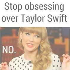 I know this is not apart of reputation but I just have to put this with anything TAYLOR SWIFT. And this is SOOO ME