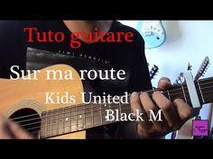 Tuto guitare - Chanson Facile 4 accords - Sur ma route - Kids United & Black M +TAB - YouTube