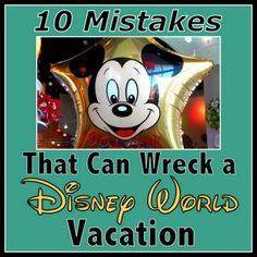Avoid these Walt Disney World vacation Mistakes