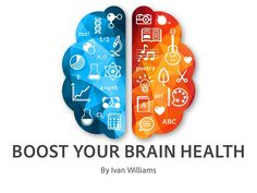 BOOST YOUR BRAIN HEALTH