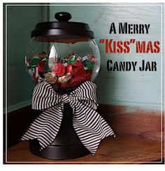 "Creative ""Try""als: A Merry ""Kiss""mas Candy Jar"