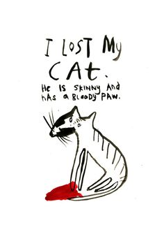 I lost my cat. He is skinny and has a bloody paw.