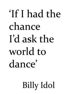 and i'd be dancing with myself..