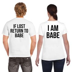 If lost return to babe Couple T-Shirt Price: & FREE Worldwide Shipping Couple Clothes, Couple Tshirts, Matching Couple Outfits, Matching Couples, Colourful Outfits, Cool Outfits, Cute Gifts For Your Boyfriend, Babe T Shirt, Matching Hoodies