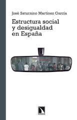 Estructura social y desigualdad en España / José Saturnino Martínez García